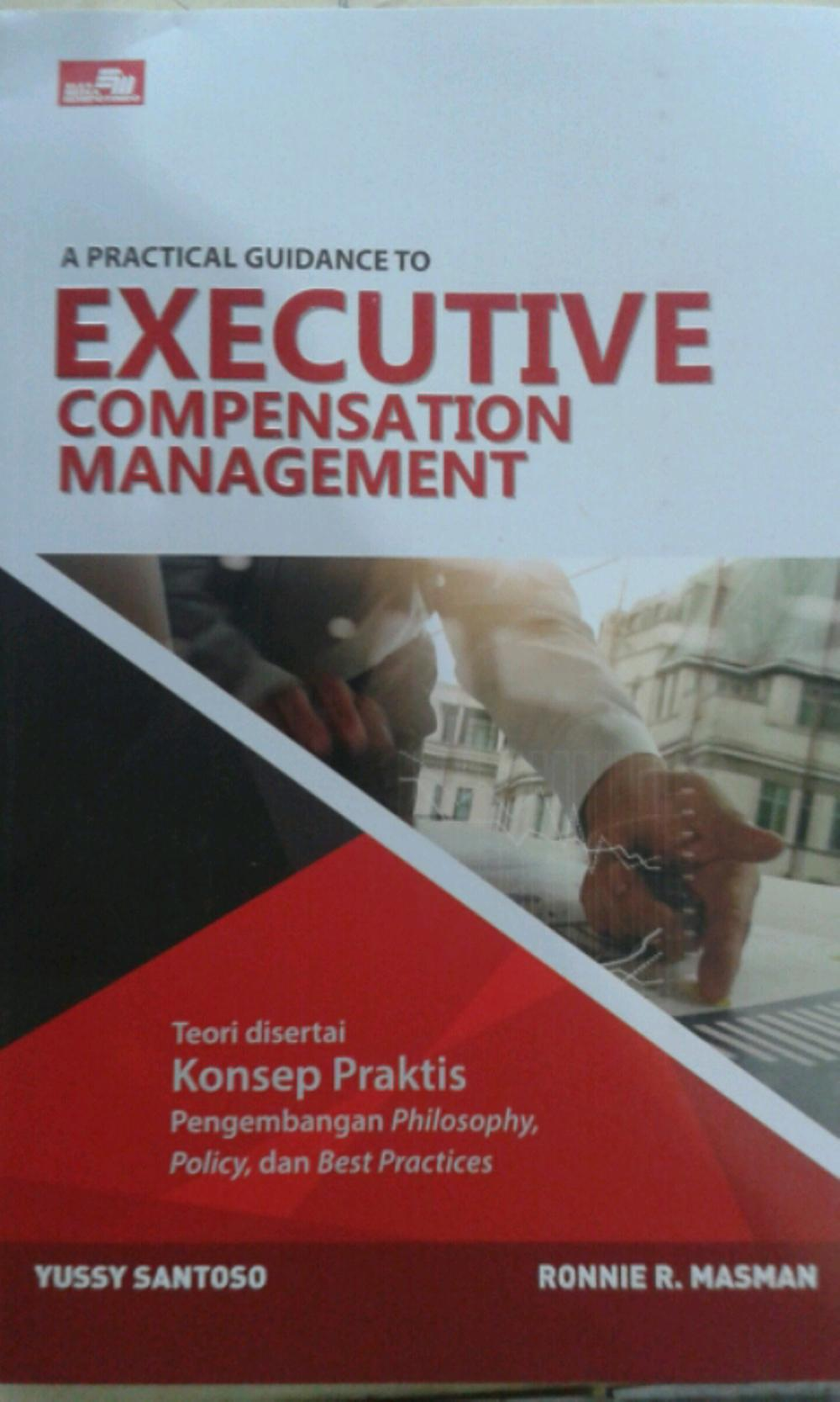 A practical guidance to executive compensation management