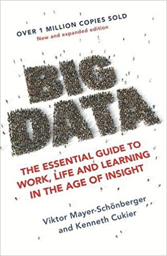 Big data : the essential guide to work, life and learning in the age of insight