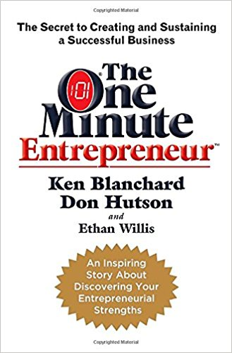 The one minute entrepreneur : the secret to creating and sustaining a successful business