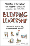 Blending leadership : six simple beliefs for leading online and off