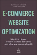 E-commerce website optimization : why 95 per cent of your website visitors don't buy and what you can do about it