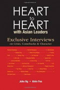 Heart to heart with Asian leaders : exclusive interviews on crisis, comebacks & character