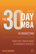 The 30 day MBA in marketing : your fast track guide to business success, 2th edition