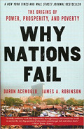 Why nations fail : the origins of power, prosperity, and poverty
