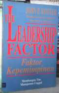 The leadership factor : faktor kepemimpinan